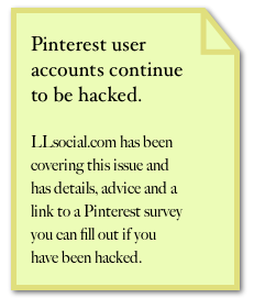 LLsocial.com has been covering this issue and has details, advice and a link to a Pinterest survey you can fill out if you have been hacked