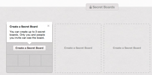 Pinterest Create a Secret Board. You can create up to three boards.png